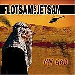 Flotsam & Jetsam My God