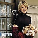 Martha Stewart Living Music: Jazz For The Holidays