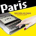 Paris Secrets On Tape