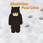 Röyksopp Poor Leno (Single)