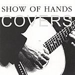 Show Of Hands Covers