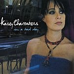 Kasey Chambers On A Bad Day (Single)