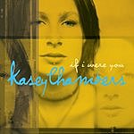 Kasey Chambers If I Were You