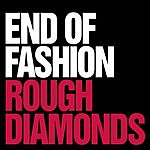 End Of Fashion Rough Diamonds/Anything Goes EP