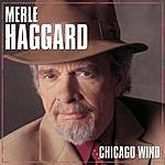 Merle Haggard Chicago Wind