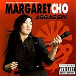 Margaret Cho Assassin (Live) (Parental Advisory)