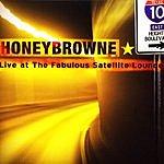 Honeybrowne Live At The Fabulous Satellite Lounge