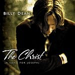 Billy Dean The Christ (A Song For Joseph)