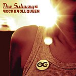 The Subways Rock & Roll Queen