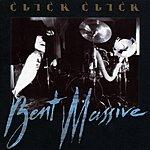 Click Click Bent Massive