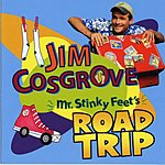 Jim Cosgrove Mr. Stinky Feet's Road Trip