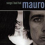 Mauro Songs From A Bad Hat