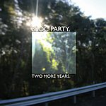 Bloc Party Two More Years/Hero