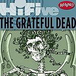 Grateful Dead Rhino Hi-Five: The Grateful Dead
