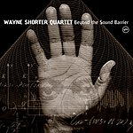 Wayne Shorter Beyond The Sound Barrier: Live