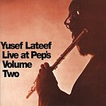 Yusef Lateef Live At Pep's: Vol.2