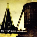 The Apartments The Evening Visits...And Stays For Years