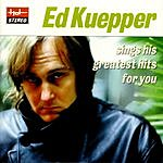 Ed Kuepper Ed Kuepper Sings His Greatest Hits For You