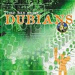 Dubians Time Has Come