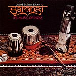 Ustad Sultan Khan Sarangi: The Music Of India