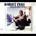 The Robert Cray Band Shoulda Been Home