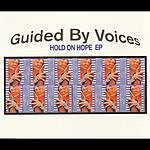 Guided By Voices Hold On Hope EP