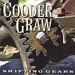Cooder Graw Shifting Gears