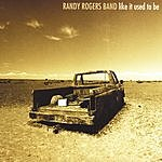 Randy Rogers Band Like It Used To Be
