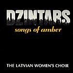 Dzintars: The Latvian Women's Choir Songs Of Amber
