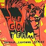 The Go! Team Thunder, Lightning, Strike