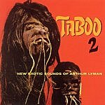 Arthur Lyman Taboo 2: New Exotic Sounds Of Arthur Lyman