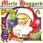 Merle Haggard I Wish I Was Santa Claus
