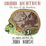 Jon Rose Brain Weather: The Story Of The Rosenbergs