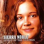 Sierra Noble Spirit Of The Strings