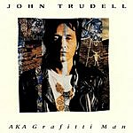 John Trudell A.K.A. Grafitti Man