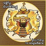 Ugly Duckling Journey To Anywhere