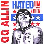 GG Allin Hated In The Nation (Parental Advisory)