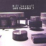 Bill Laswell Dub Chamber 3