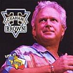 T. Graham Brown Live At Billy Bob's Texas