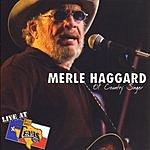 Merle Haggard Live At Billy Bob's Texas