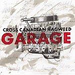 Cross Canadian Ragweed Garage