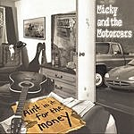 Micky & The Motorcars Ain't In It For The Money
