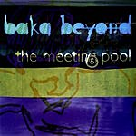 Baka Beyond The Meeting Pool
