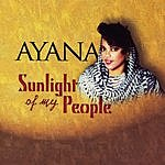 Ayana Sunlight Of My People