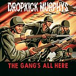 Dropkick Murphys The Gang's All Here