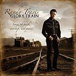 Randy Travis Glory Train: Songs Of Faith, Worship & Praise