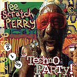 Lee 'Scratch' Perry Techno Party!