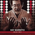 Ray Barretto Time Was - Time Is