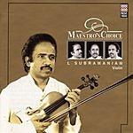 L. Subramaniam Maestro's Choice: L. Subramaniam