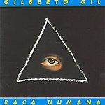 Gilberto Gil Raça Humana